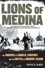 Lions of Medina: The Marines of Charlie Company and Their Brotherhood of Valor