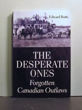 The Desperate Ones, Forgotten Canadian Outlaws, Crime, Law