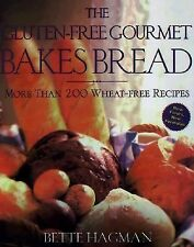 The Gluten-Free Gourmet Bakes Bread : More Than 200 Wheat Free Recipes