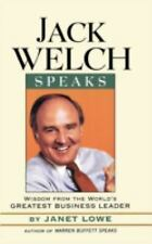 Jack Welch Speaks : Wisdom from the World's Greatest Business Leader by Janet...