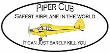 Piper Cub Banner- Safest Airplane-Can Barely Kill You    FREE SHIPPING