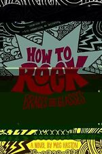 How to Rock Braces and Glasses by Meg Haston (2011, Hardcover)