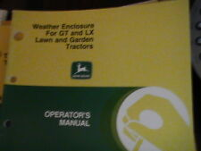 JOHN DEERE OPERATOR'S MANUAL WEATHER ENCLOSURE FOR GT & LX LAWN & GARDEN TRACTOR
