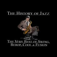 The History of Jazz: The Very Best of Swing, Bebop, Cool & Fusion New CD