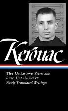 The Library of America: The Unknown Kerouac : Rare, Unpublished, and Newly...