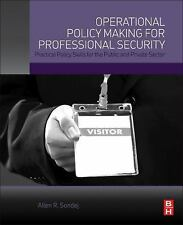 Operational Policy Making for Professional Security : Practical Policy Skills...