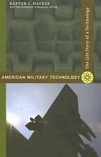 American Military Technology : The Life Story of a Technology by Margaret Vin...