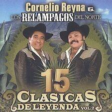 NEW - 15 Clasicas De Leyenda 2 by Reyna, Cornelio; Los Relampagos
