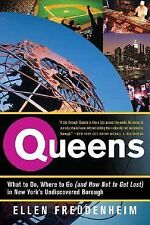 Queens: What to Do, Where to Go and How Not to Get Lost) in New York's Undiscov