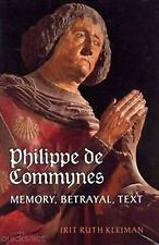 Philippe de Commynes : Memory, Betrayal, Text by Irit Ruth Kleiman (2013,...