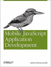 Mobile JavaScript Application Development: Bringing Web Programming to Mobile..