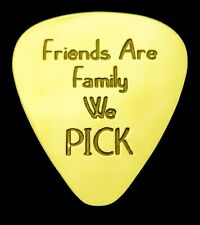 FRIENDS ARE FAMILY WE PICK - Solid Brass Guitar Pick, Acoustic, Electric, Bass