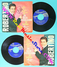 LP 45 7'' ROBERTINO Un bacio piccolissimo Se saprai italy AUTOGRAFO no cd mc dvd