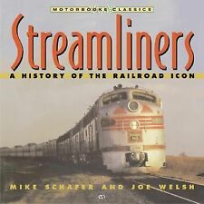 Streamliners : History of a Railroad Icon by Mike Scafer/Joe Welsh - Softcover