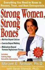 Strong Women, Strong Bones : Everything You Need to Know to Prevent Osteoporosis