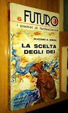 FUTURO # 6-CLIFFORD D. SIMAK-LA SCELTA DEGLI DEI-FANUCCI-FANTASCIENZA-SR32