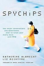 Spychips: How Major Corporations & Government Plan to Track Your Every Move