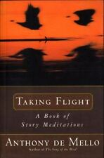 Taking Flight: A Book of Story Meditations De Mello, Anthony Paperback