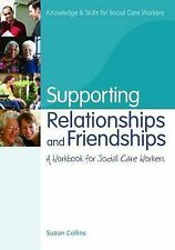 Supporting Relationships and Friendships: A Workbook for Social Care Workers (Kn