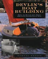 Devlin's Boatbuilding : How to Build Any Boat the Stitch-and-Glue Way by Samual