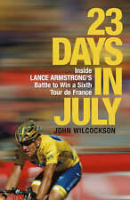 23 Days in July: Inside Lance Armstrong's Record-Breaking Victory in the Tour...