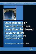 Strengthening of Concrete Structures Using Fiber Reinforced Polymers (FRP):...