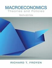 *FAST SHIP* - Macroeconomics : Theories and Policies 10E by Richard T. Froyen