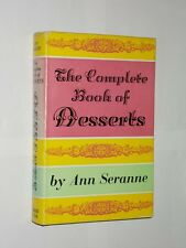 The Complete Book Of Desserts By Ann Seranne. HB/DJ 1966 Cookery Book Club.