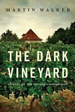 EXTRAS SHIP FREE Walker, Martin,The Dark Vineyard: A mystery of the French count