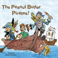 The  Peanut Butter Pirates by Brent Holmes CD, May-2010, CD Baby Music