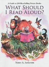What Should I Read Aloud? A Guide to 200 Best-selling Picture Books Nancy A. An