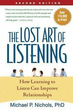 The Lost Art of Listening, Second Edition: How Learning to Listen Can Improve R