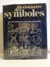 ++ DICTIONNAIRE DES SYMBOLES * Mythes, Rêves, Coutumes... * Chevalier Gheerbrant