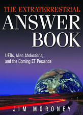 The Extraterrestrial Answer Book: UFO's, Alien Abductions.