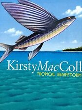 KIRSTY MacCOLL: TROPICAL BRAINSTORM 2000 CD Her last studio album.