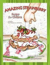 Amazing Strawberry Recipes for Children by Lynda Ramos (2010, Paperback)