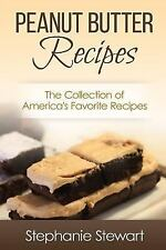 Peanut Butter Recipes : The Collection of America's Favorite Recipes by...