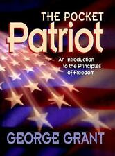 The Pocket Patriot : An Introduction to the Principles of Freedom by George...