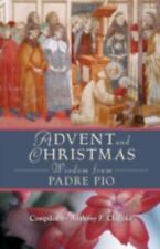 Advent And Christmas Wisdom from Padre Pio: Daily Scripture And Prayers Together