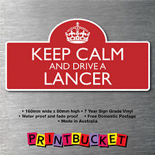 Keep calm & drive a Lancer Sticker 7yr water/fade proof vinyl  parts Badge