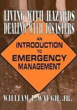 Living with Hazards, Dealing with Disasters: An Introduction to Emergency Manag