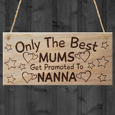 Only The Best Mums Get Promoted To Nanna Plaque Mothers Day Mum Gift Wooden Sign