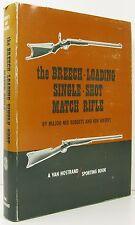 The Breech Loading Single Shot Match Rifle Ned Roberts Ken Waters FIREARMS 1967
