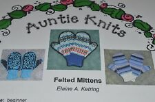 Auntie Knits Knitting Pattern Felted Mittens Med Large, Adult Child  DPN