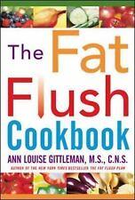The Fat Flush Cookbook by Gittleman, Ann Louise [Hardcover]