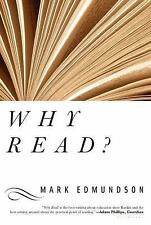 Why Read? by Mark Edmundson (2005, Paperback)