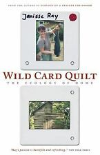WILD CARD QUILT - JANISSE RAY (PAPERBACK) The Ecology of Home