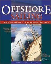 Offshore Sailing: 200 Essential Passagemaking Tips by William G. Seifert,...