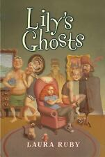 Lily's Ghosts by Laura Ruby (2005, Paperback, Reprint)