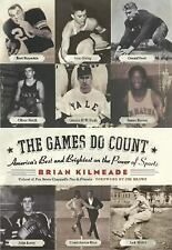 Acc, The Games Do Count: America's Best and Brightest on the Power of Sports, ,